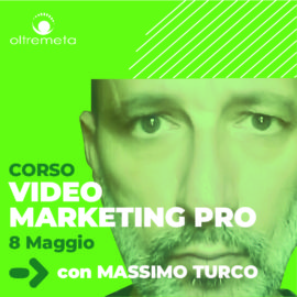 8 Maggio Videomarketing pro con Massimo Turco