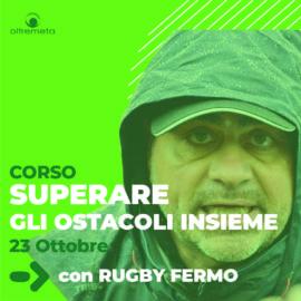 23 ottobre rugby fermo SUPERARE gli ostacoli insieme